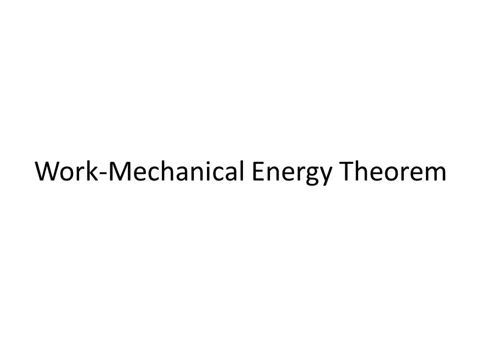 Work-Mechanical Energy Theorem