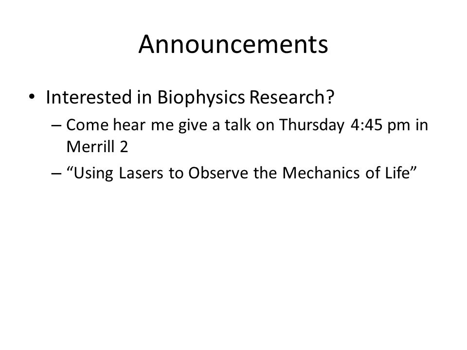 Announcements Interested in Biophysics Research.