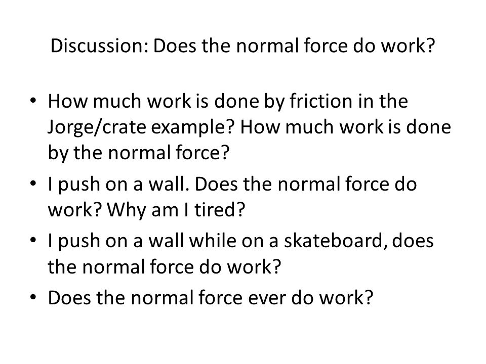 Discussion: Does the normal force do work.