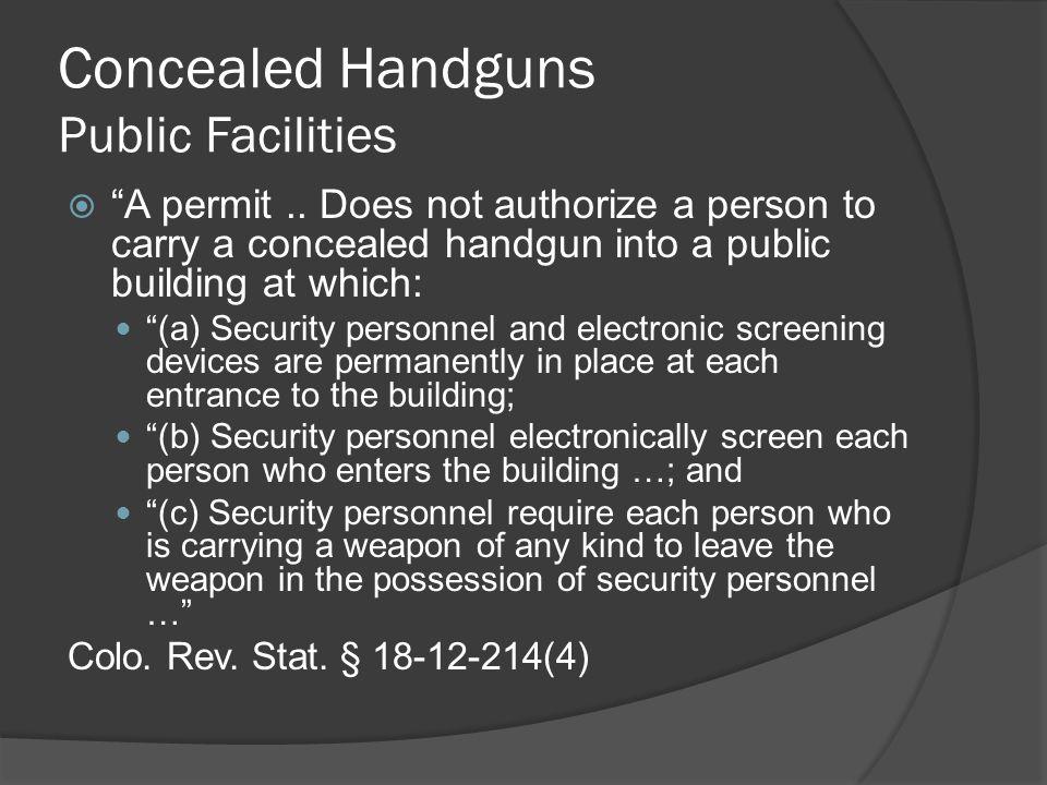 Concealed Handguns Public Facilities  A permit..