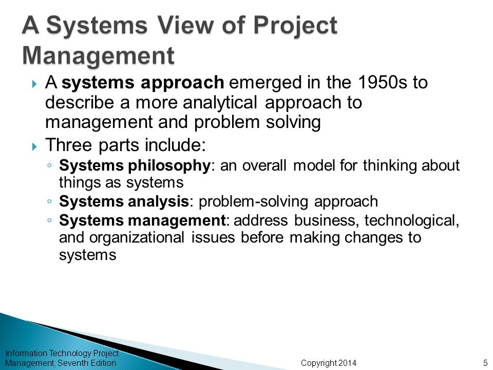 Copyright 2014  A systems approach emerged in the 1950s to describe a more analytical approach to management and problem solving  Three parts includ