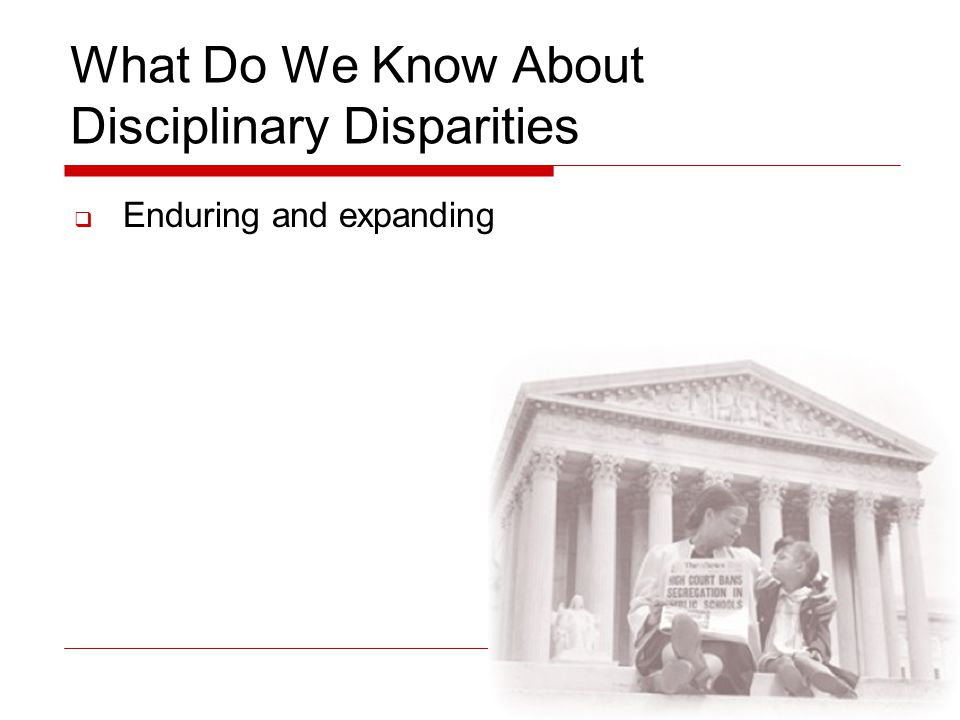 What Do We Know About Disciplinary Disparities  Enduring and expanding