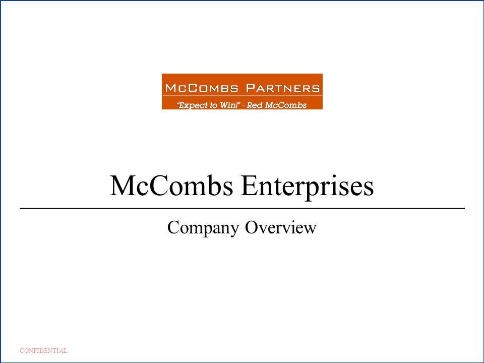 CONFIDENTIAL McCombs Enterprises Company Overview