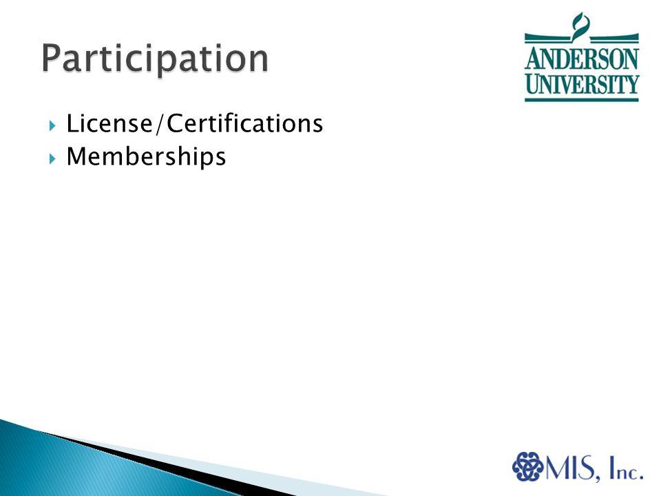 License/Certifications  Memberships