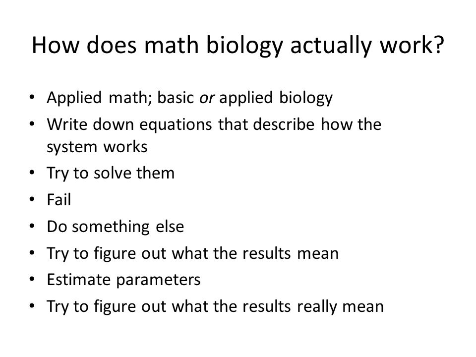 How does math biology actually work.
