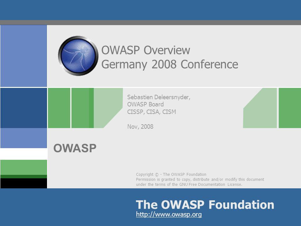 OWASP German Chapter  Meetings  Local Mailing List  Presentations & Groups  Open forum for discussion  Meet fellow InfoSec professionals  Create (Web)AppSec awareness  Local projects?
