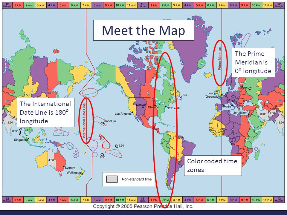 Meet the Map The Prime Meridian is 0⁰ longitude The International Date Line is 180⁰ longitude Color coded time zones