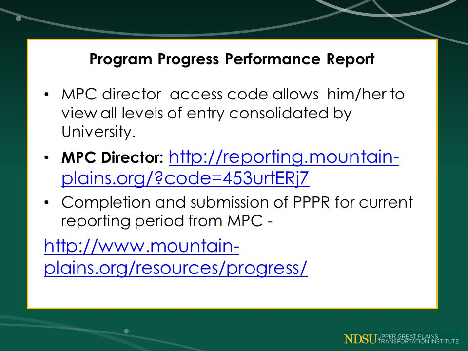 Program Progress Performance Report MPC director access code allows him/her to view all levels of entry consolidated by University.