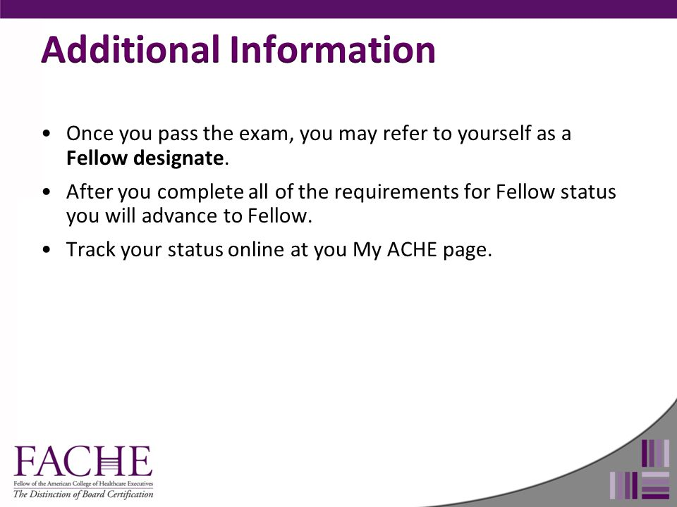 Once you pass the exam, you may refer to yourself as a Fellow designate.