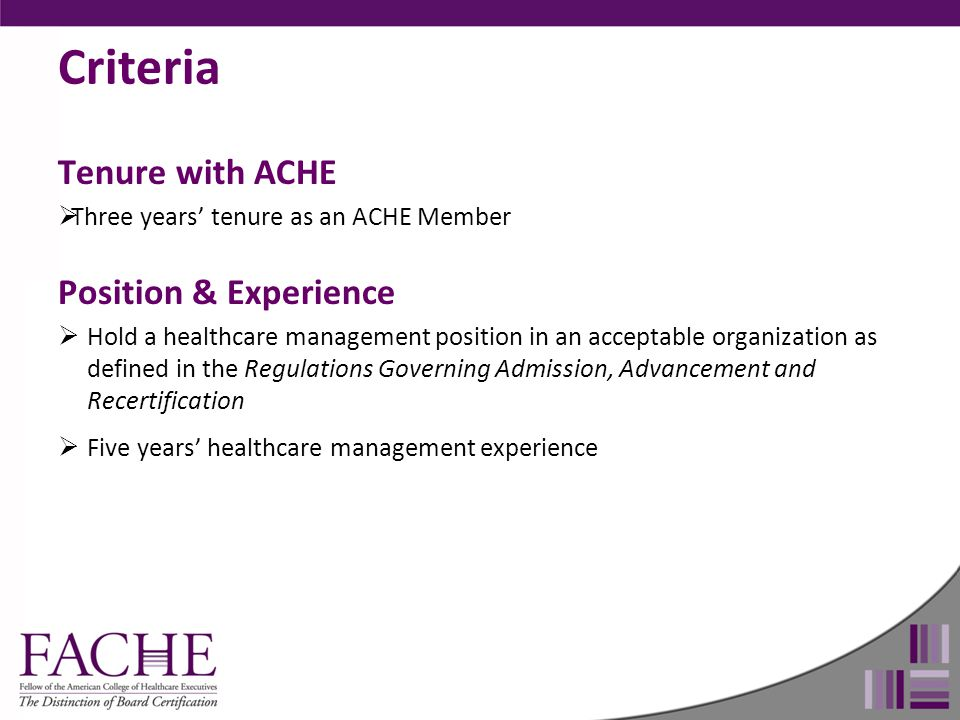 Criteria Position & Experience  Hold a healthcare management position in an acceptable organization as defined in the Regulations Governing Admission