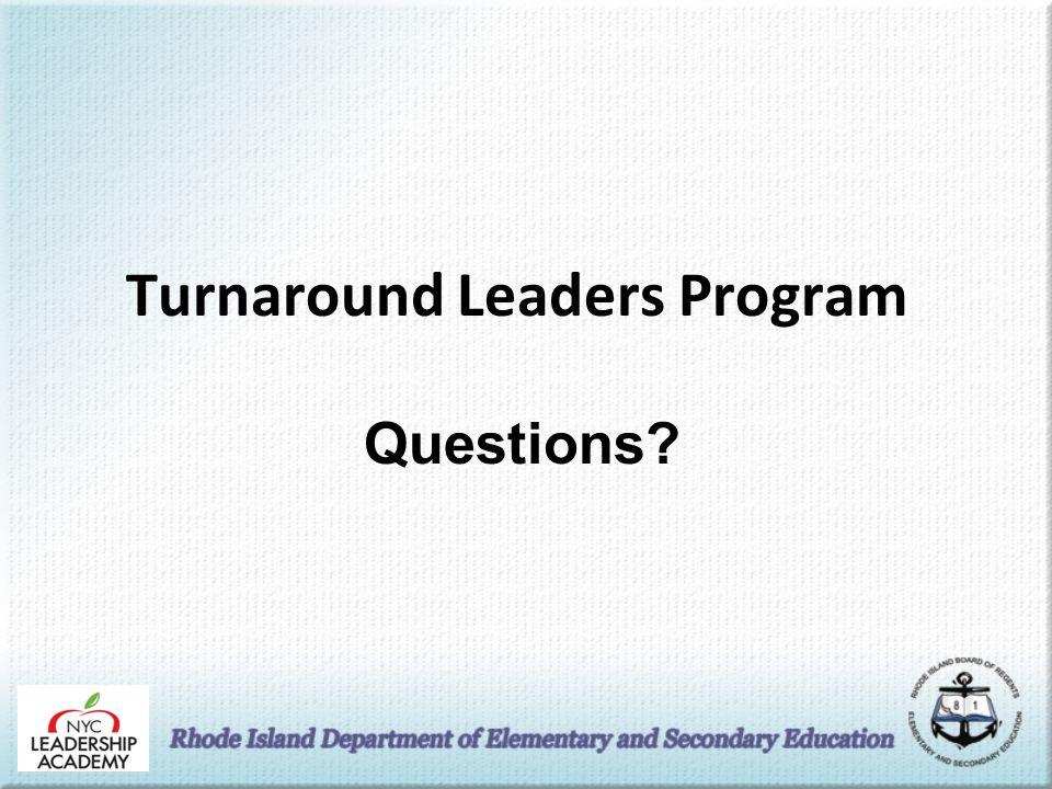 Turnaround Leaders Program Questions