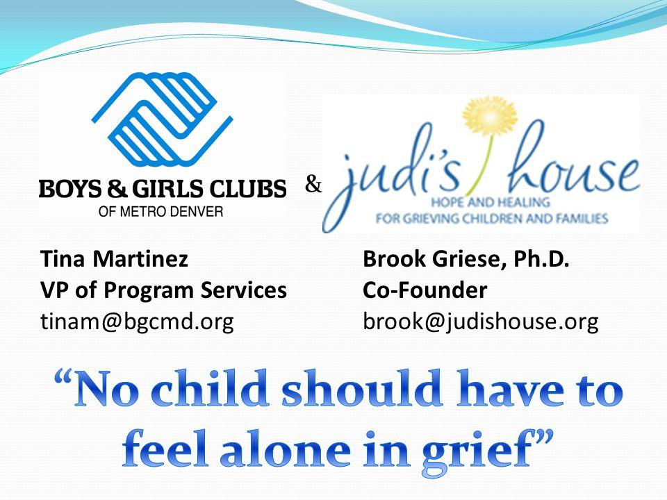 & Tina Martinez VP of Program Services tinam@bgcmd.org Brook Griese, Ph.D.