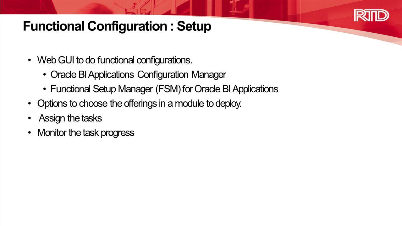 Functional Configuration : Setup Web GUI to do functional configurations.