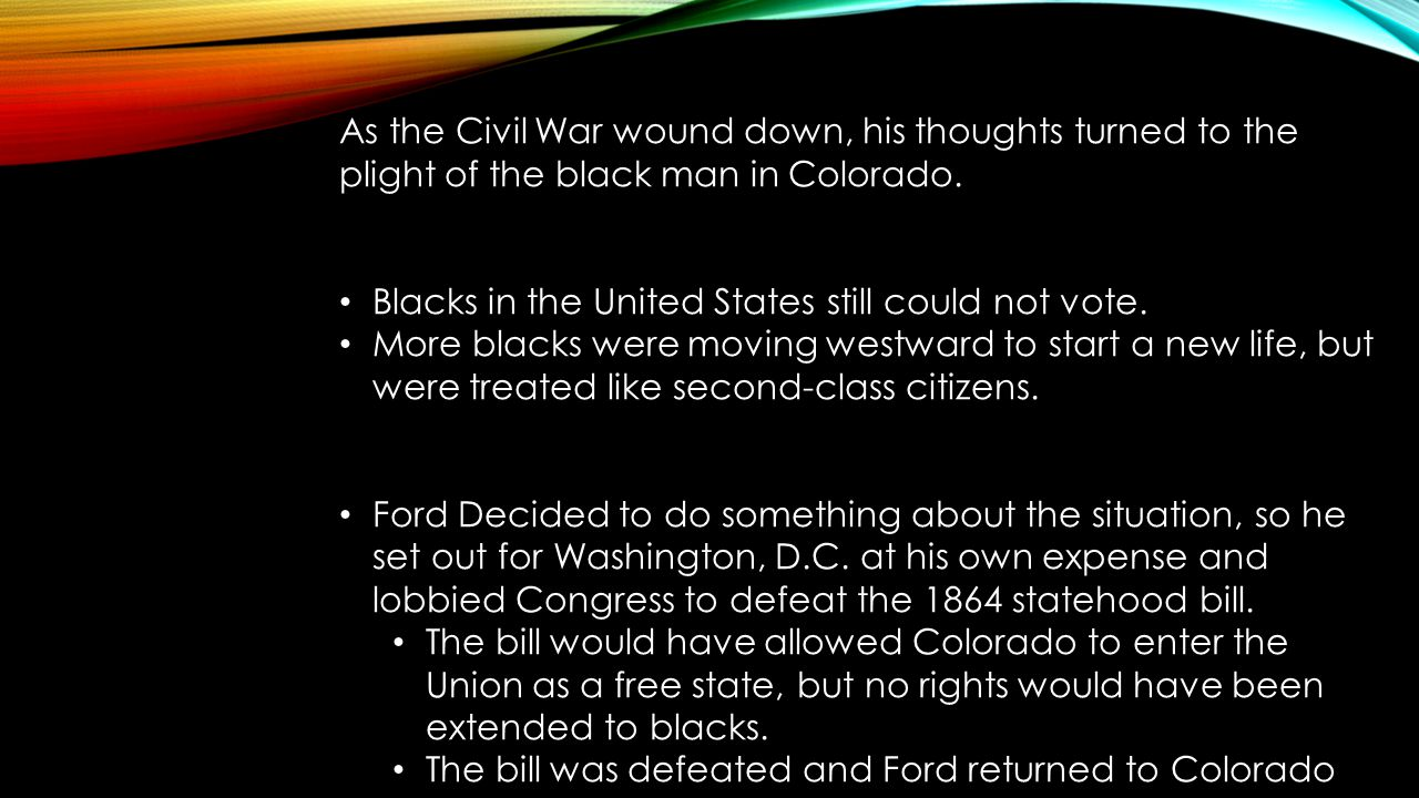 Ford returned to Denver and helped establish adult education classes for blacks and to organize the Colored Republican Club.