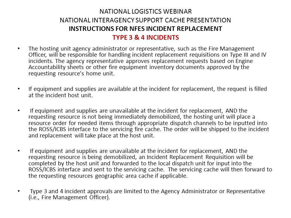 NATIONAL LOGISTICS WEBINAR NATIONAL INTERAGENCY SUPPORT CACHE PRESENTATION INSTRUCTIONS FOR NFES INCIDENT REPLACEMENT TYPE 3 & 4 INCIDENTS The hosting