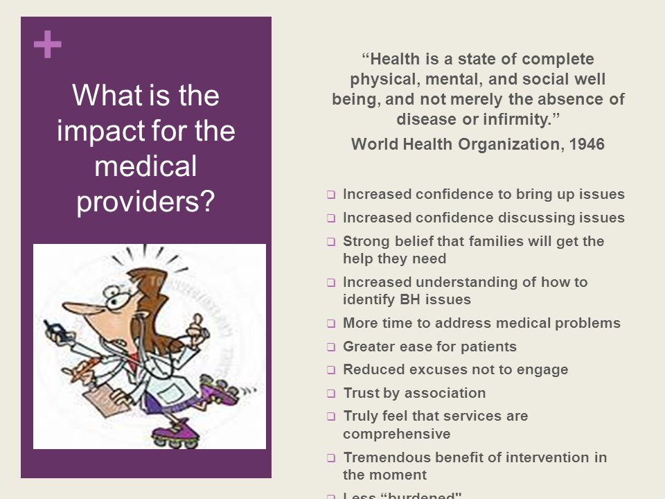 + What is the impact for the medical providers.