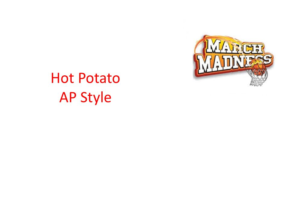 Hot Potato AP Style