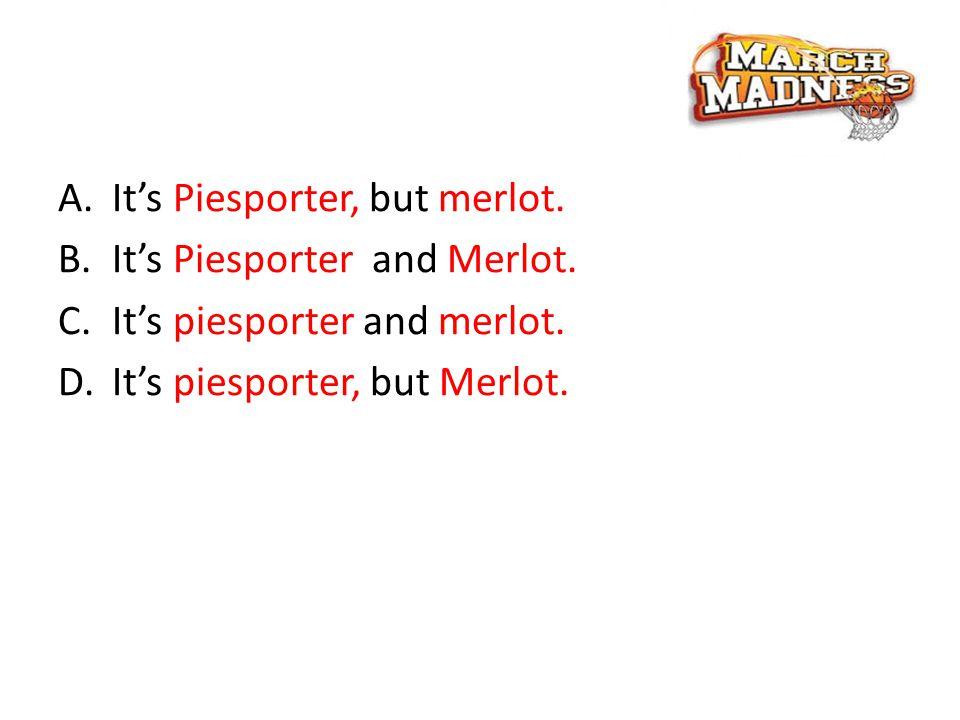 A.It's Piesporter, but merlot.B.It's Piesporter and Merlot.