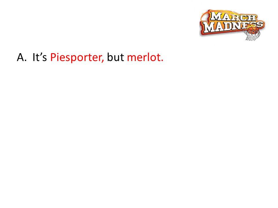 A.It's Piesporter, but merlot.