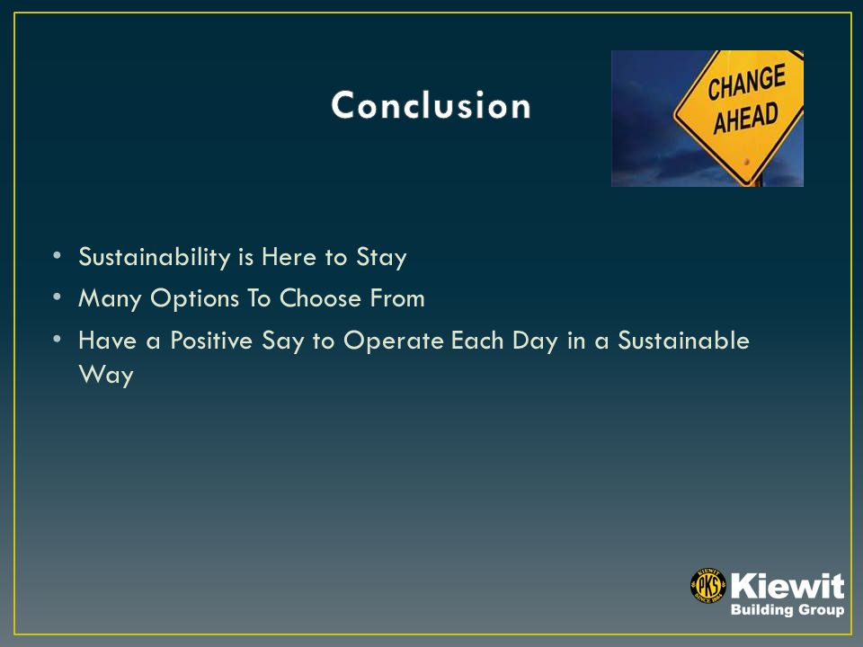 Sustainability is Here to Stay Many Options To Choose From Have a Positive Say to Operate Each Day in a Sustainable Way