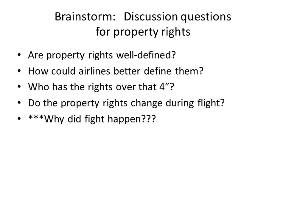 Brainstorm: Discussion questions for property rights Are property rights well-defined.