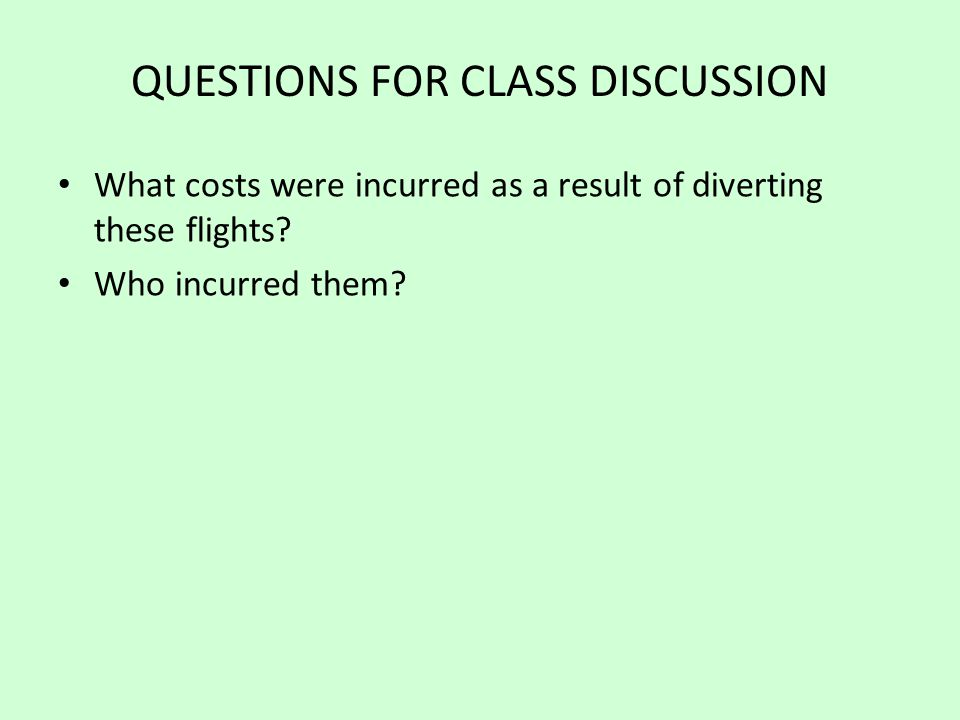 QUESTIONS FOR CLASS DISCUSSION What costs were incurred as a result of diverting these flights.