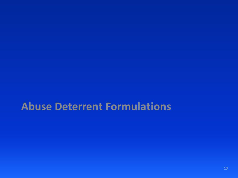 Abuse Deterrent Formulations 10