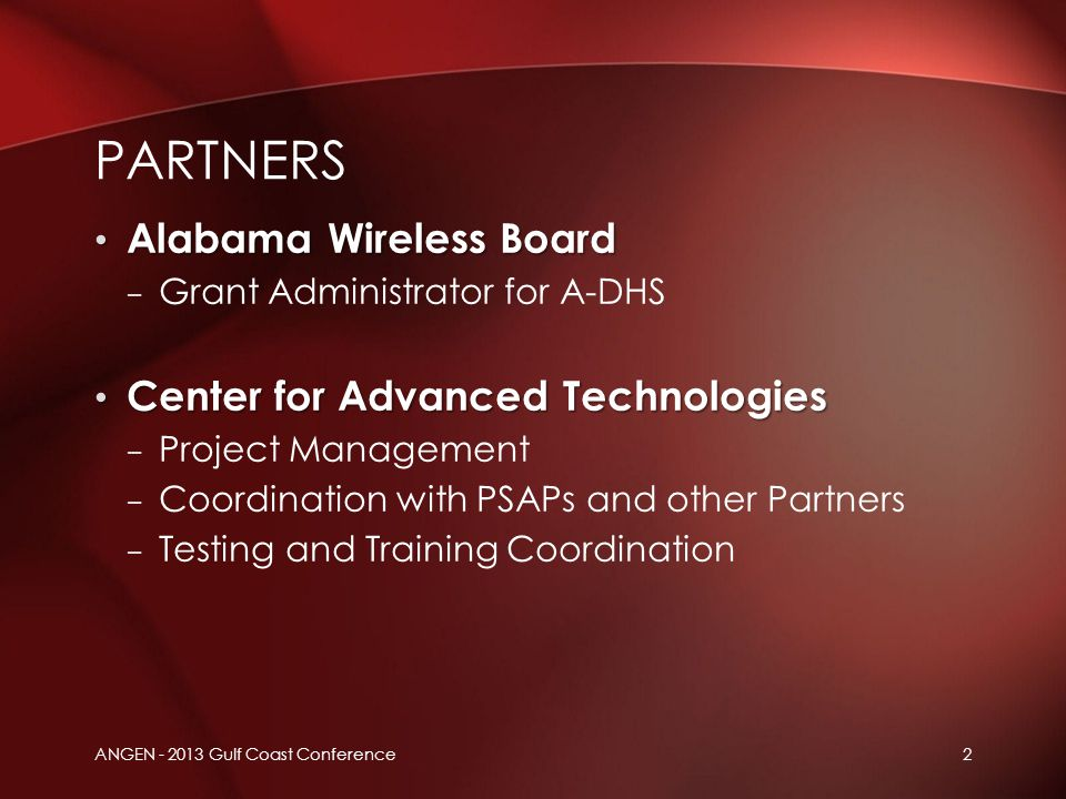 2 Alabama Wireless Board Alabama Wireless Board – Grant Administrator for A-DHS Center for Advanced Technologies Center for Advanced Technologies – Pr