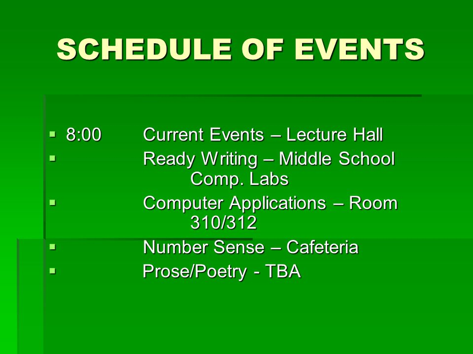 SCHEDULE OF EVENTS  8:00Current Events – Lecture Hall  Ready Writing – Middle School Comp.