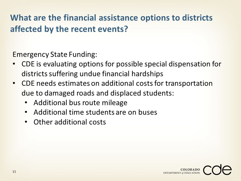 11 What are the financial assistance options to districts affected by the recent events.