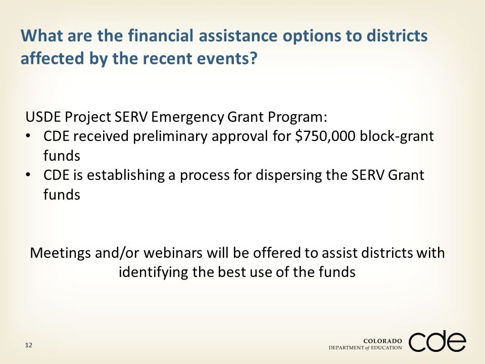 12 What are the financial assistance options to districts affected by the recent events.
