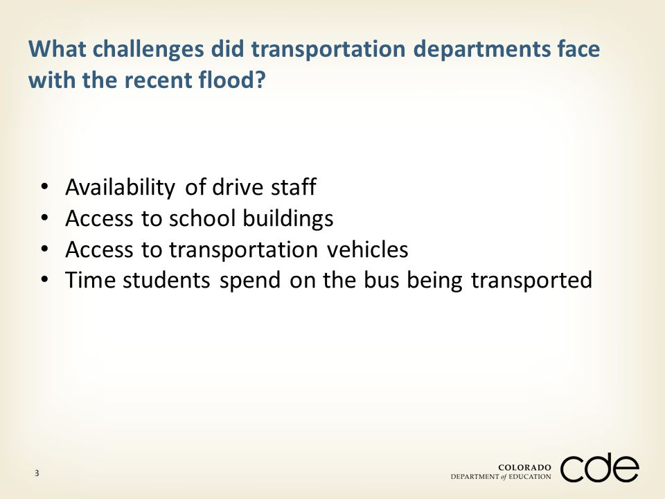 3 What challenges did transportation departments face with the recent flood.