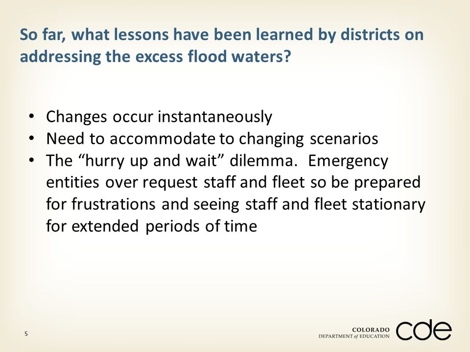 5 So far, what lessons have been learned by districts on addressing the excess flood waters.