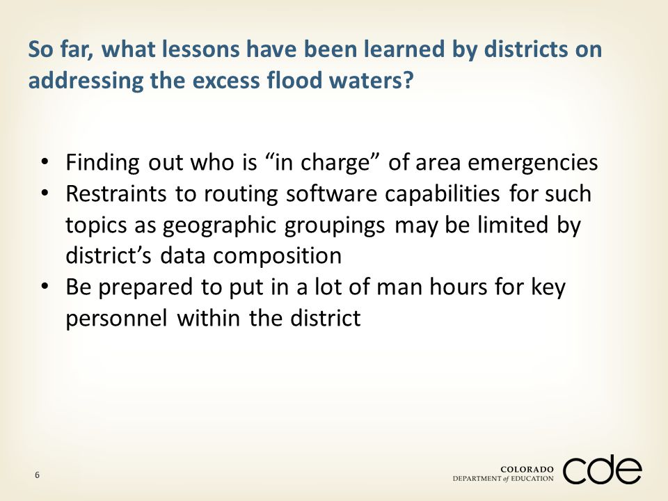 6 So far, what lessons have been learned by districts on addressing the excess flood waters.