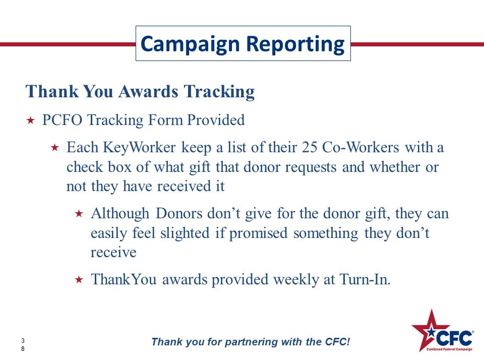 Campaign Reporting 38 Thank you for partnering with the CFC.