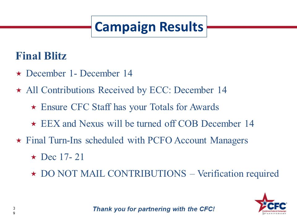 Campaign Results 39 Thank you for partnering with the CFC.