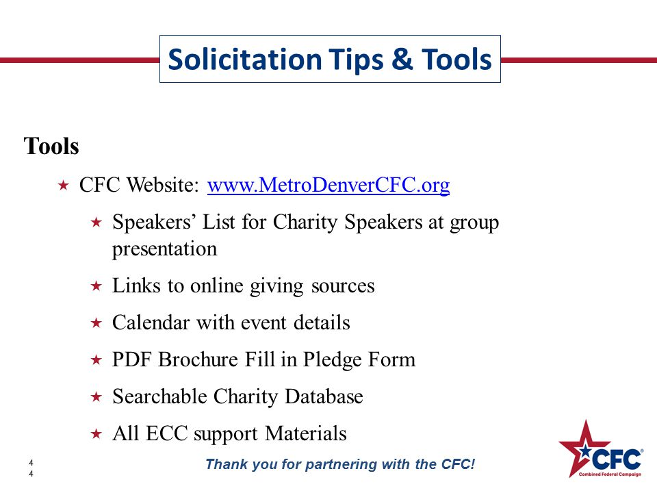 Solicitation Tips & Tools 44 Thank you for partnering with the CFC.