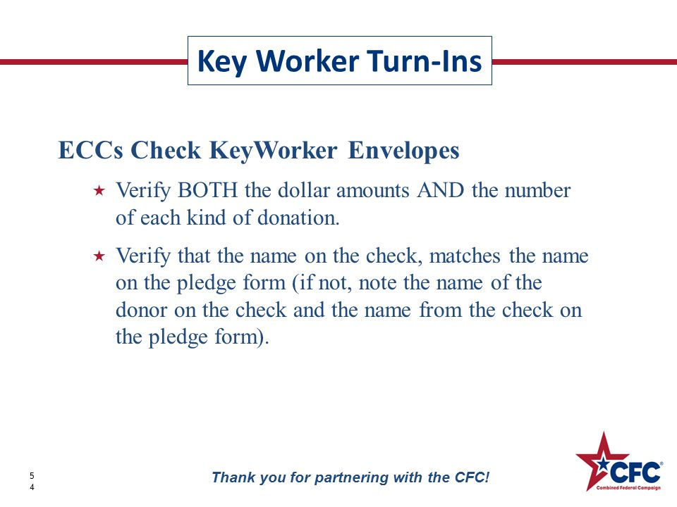 Key Worker Turn-Ins 54 Thank you for partnering with the CFC.