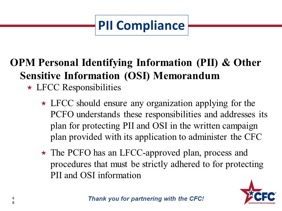 PII Compliance 68 Thank you for partnering with the CFC.