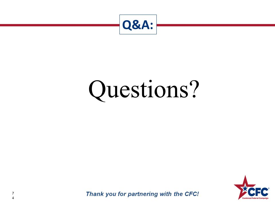 Questions Q&A: 74 Thank you for partnering with the CFC!