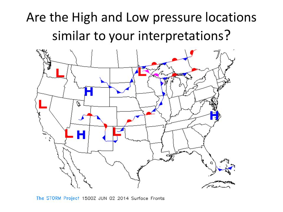 Are the High and Low pressure locations similar to your interpretations ?