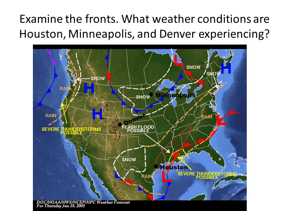 Examine the fronts. What weather conditions are Houston, Minneapolis, and Denver experiencing?  Houston  Denver  Minneapolis