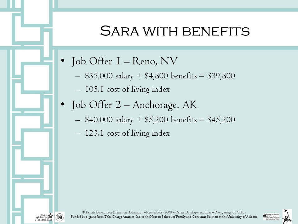 © Family Economics & Financial Education – Revised May 2008 – Career Development Unit – Comparing Job Offers Funded by a grant from Take Charge America, Inc.