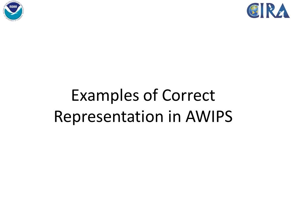 Examples of Correct Representation in AWIPS
