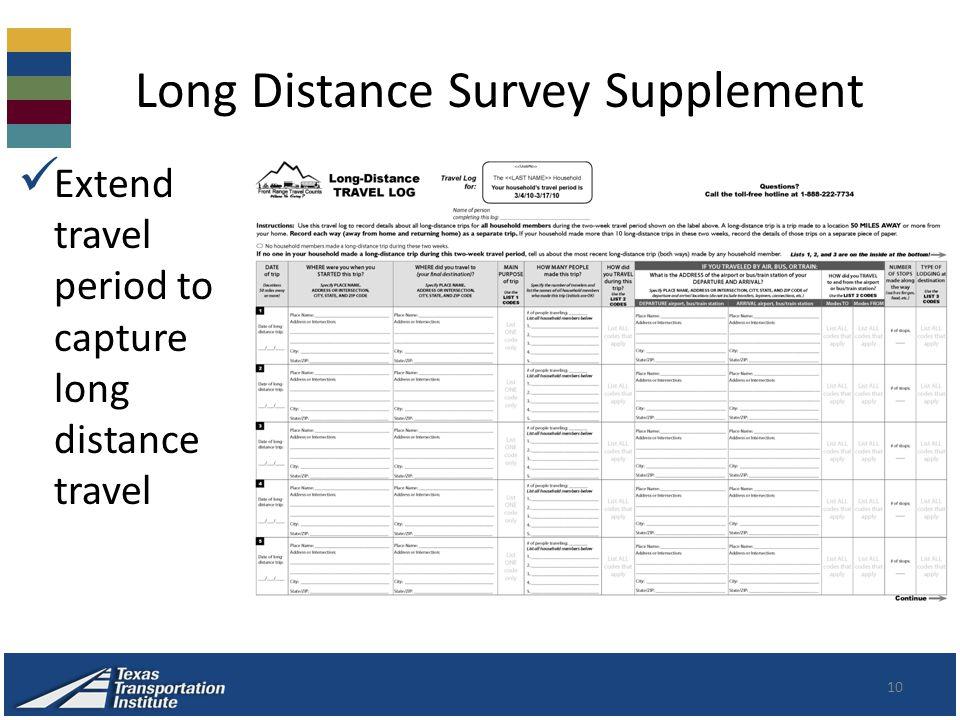 Long Distance Survey Supplement 10 Extend travel period to capture long distance travel