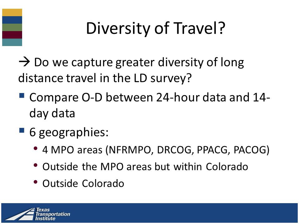 Diversity of Travel.  Do we capture greater diversity of long distance travel in the LD survey.