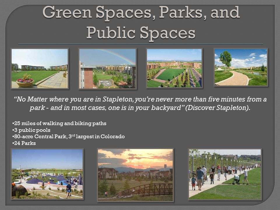 """No Matter where you are in Stapleton, you're never more than five minutes from a park - and in most cases, one is in your backyard"" (Discover Staplet"