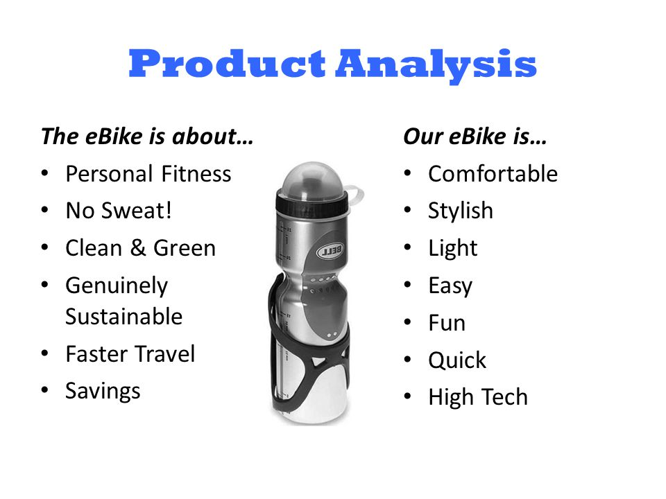 Product Analysis The eBike is about… Personal Fitness No Sweat.