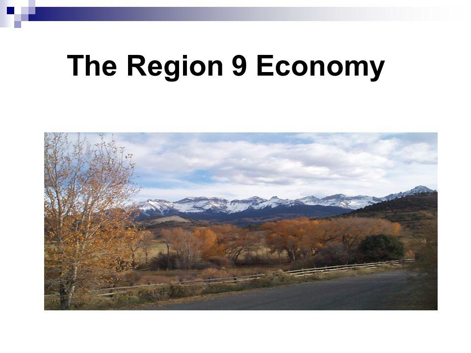 The Region 9 Economy