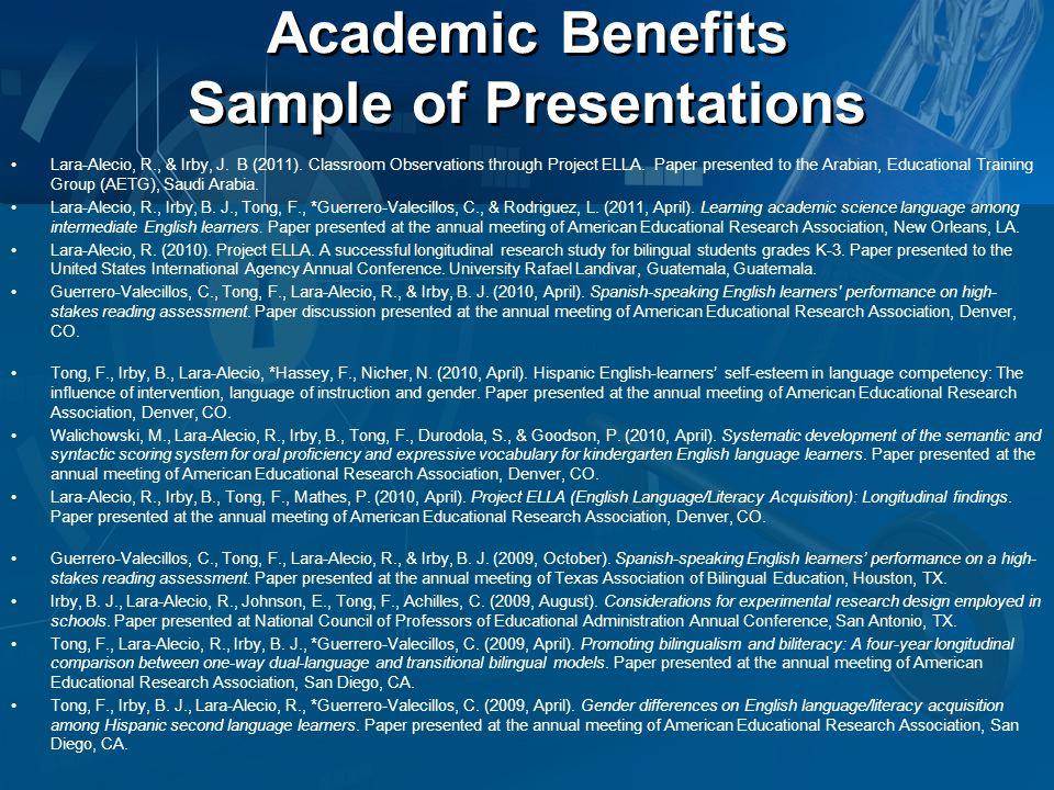 Academic Benefits Sample of Presentations Lara-Alecio, R., & Irby, J.